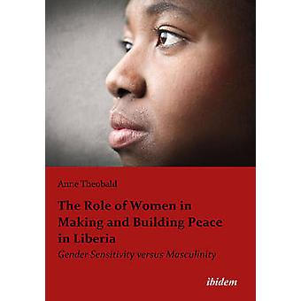 The Role of Women in Making and Building Peace in Liberia - Gender Sen