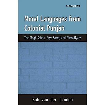 Moral Languages from Colonial Punjab - The Singh Sabha - Arya Sabha &