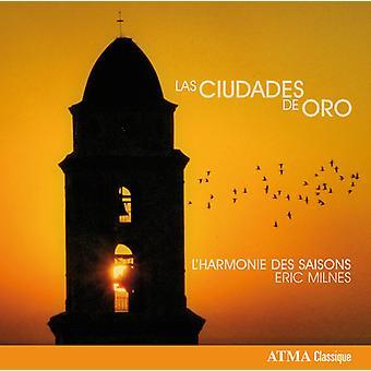 デ ・ チャヴァリア L'Harmonie Des Saisons - ラス Ciudades デ オロ [CD] アメリカ インポート/