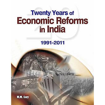 Twenty Years of Economic Reforms in India by M M Sury