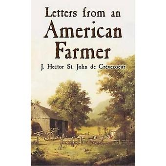 Letters from an American Farmer by J Hector St John de CrevecoeurJ Hector St John de Crevecoeur