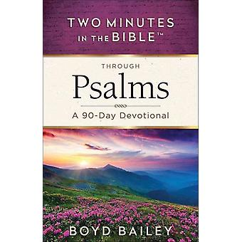 Two Minutes in the Bible R Through Psalms by Bailey & Boyd