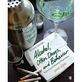 Alcohol Other Drugs and Behavior by John R. Jung