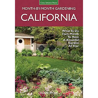 California MonthbyMonth Gardening by Splan & Claire