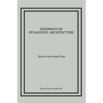 Handbook of Synagogue Architecture by Chiat & Marilyn Joyce Segal