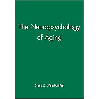 The Neuropsychology of Aging by WoodfuffPak & Diana S.