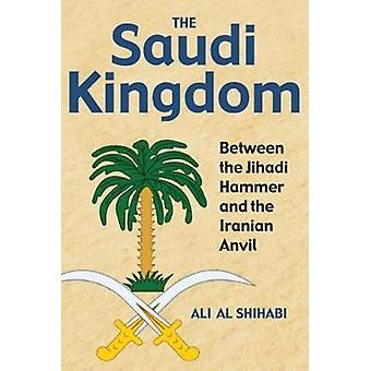 The Saudi Kingdom by Shihabi & Ali al