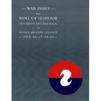 War Diary and Roll of Honour 14th Heavy Battery R.G.A. in France Belgium Germany  191516171819 by Press & Naval &. Military