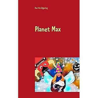 Planet Max by Lgering & Kerstin