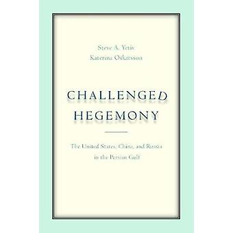 Challenged Hegemony - The United States - China - and Russia in the Pe
