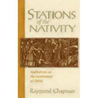 Stations of the Nativity by Chapman & Raymond
