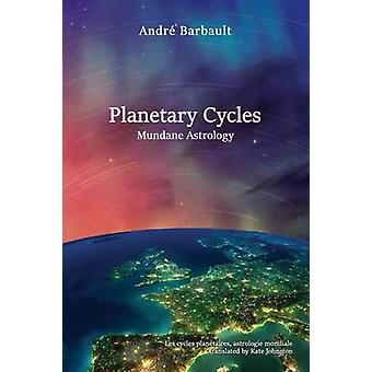 Planetary Cycles Mundane Astrology by Barbault & Andr