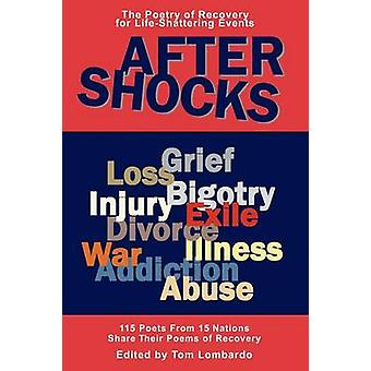 After Shocks The Poetry of Recovery for LifeShattering Events by Lombardo & Tom