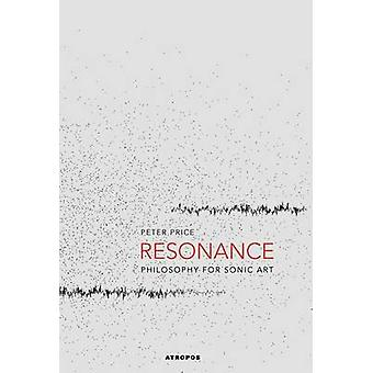 Resonance Philosophy for Sonic Art by Price & Peter