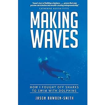Making Waves How I fought off dolphins to swim with sharks by BawdenSmith & Jason