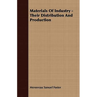 Materials Of Industry  Their Distribution And Production by Foster & Mersereau Samuel