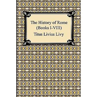 The History of Rome Books IVIII by Livy & Titus Livius