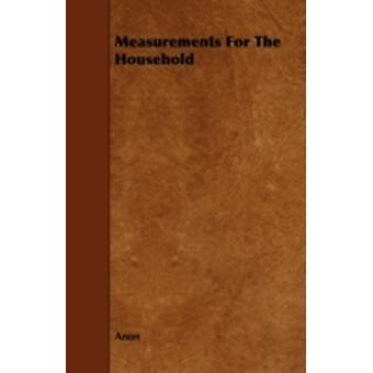 Measurements for the Household by Anon