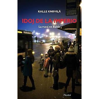 Idoj de la imperio. La rusoj en Baltio by Kniivil & Kalle