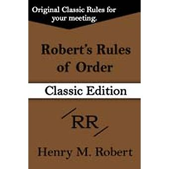 Roberts Rules of Order Classic Edition by Robert & Henry M. & III