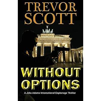 Without Options by Scott & Trevor