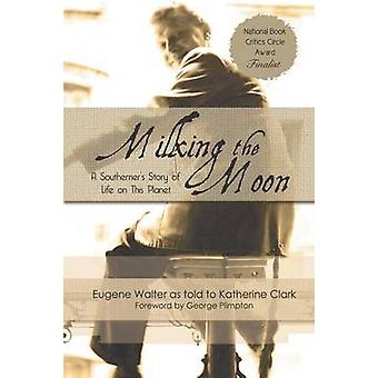 Milking the Moon by Walter & Eugene