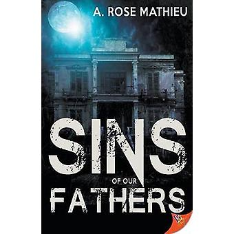 Sins of Our Fathers by Mathieu & A. Rose