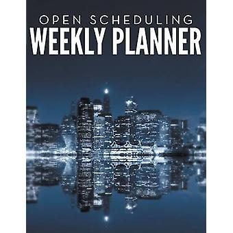 Open Scheduling Weekly Planner by Publishing LLC & Speedy