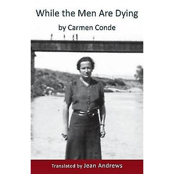 While the Men Are Dying by Conde & Carmen