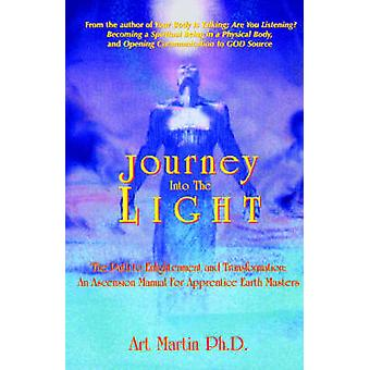 Journey Into the Light by Martin & Art
