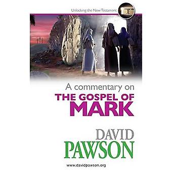 A Commentary on the Gospel of Mark by Pawson & David