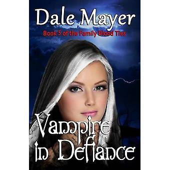 Vampire in Defiance by Mayer & Dale