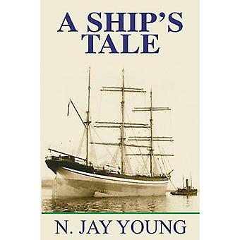 A Ships Tale by Young & N. Jay