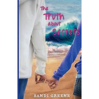 The Truth About Secrets by Greene & Sandi