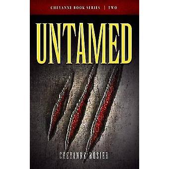 UNTAMED by Rosier & Cheyanne