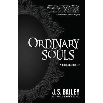 Ordinary Souls by Bailey & J. S.
