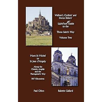 Lightfoot Guide to the Three Saints Way  Mont St Michel to Saint Jean DAngely by Gallard & Babette