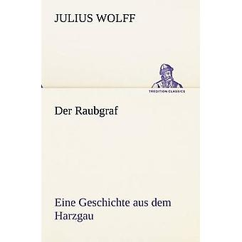 Der Raubgraf by Wolff & Julius