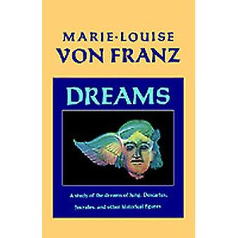 Dreams A Study of the Dreams of Jung Descartes Socrates and Other Historical Figures by von Franz & MarieLouise