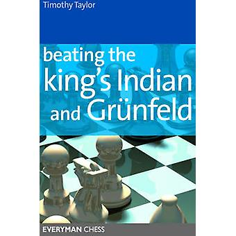 Beating the Kings Indian and Grunfeld by Taylor & Tim