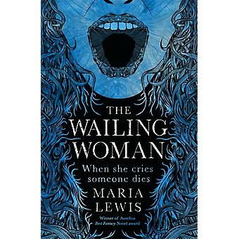 Wailing Woman by Maria Lewis