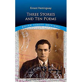 Three Stories and Ten Poems by Ernest Hemingway - 9780486828312 Book
