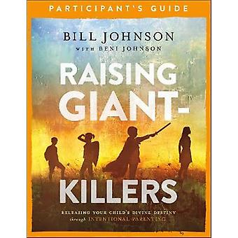Raising Giant-Killers Participant's Guide - Releasing Your Child's Div