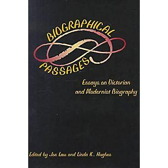 Biographical Passages - Essays on Victorian and Modernist Biography (a