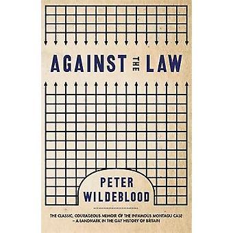 Against The Law door Peter Wildeblood - 9781474612524 Boek