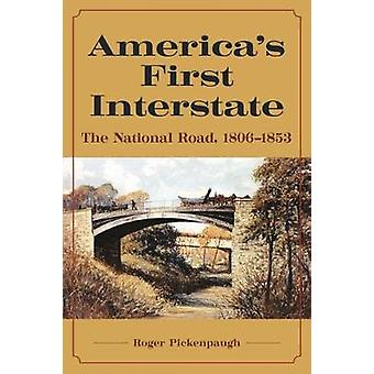 America's First Interstate - The National Road - 1806-1853 by Roger Pi