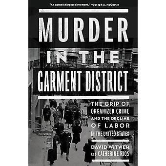 Murder In The Garment District - The Grip of Organized Crime and the D