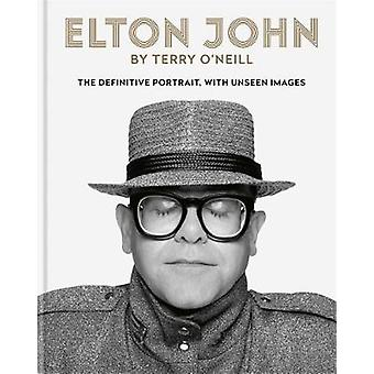 Elton John by Terry O'Neill - The definitive portrait - with unseen im