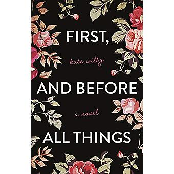 First - and before all things by Kate Wilby - 9781912881291 Book
