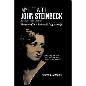 My My Life With John Steinbeck - The story of John Steinbeck's forgott